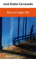ética del siglo xxi (ebook)-jose rubio-carracedo-9788415047063