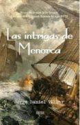 LAS INTRIGAS DE MENORCA - 9788415074663 - JORGE DANIEL VILLAR