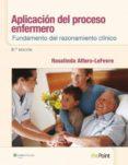 APLICACIÓN DEL PROCESO ENFERMERO: FUNDAMENTO DEL RAZONAMIENTO CLÍNICO - 9788415840763 - VV.AA.
