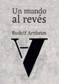 un mundo al reves-rudolf arnheim-9788415862963