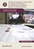 (I.B.D.) (UF0254)CONTRATACIÓN Y SUPERVISIÓN DE TRABAJOS DE IMPRESIÓN, ENCUADERNACIÓN, ACABADOS Y GESTIÓN DE MATERIAS PRIMAS - 9788416271863 - VV.AA.