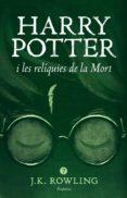 HARRY POTTER I LES RELÍQUIES DE LA MORT (RÚSTICA) - 9788416367863 - J.K. ROWLING