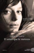 EL AMOR QUE TE MERECES - 9788416634163 - DARIA BIGNARDI
