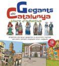 GEGANTS DE CATALUNYA. LLIBRE D ADHESIUS - 9788417000363 - JUANOLO