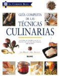 guia completa de las tecnicas culinarias: con mas de 200 recetas de la escuela de cocina mas famosa del mundo-jeni wright-eric treuille-9788417254063