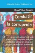 COMBATIR LA CORRUPCION - 9788417690663 - MANUEL VILLORIA MENDIETA