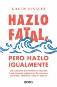 Descarga online de libros en pdf gratis. HAZLO FATAL, PERO HAZLO IGUALMENTE