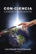 Kindle descargando libros de la computadora CON-CIENCIA. CIENCIA Y CONCIENCIA  9788418018763 de LUIS EDUARDO SIERRA SUESCÚN (Spanish Edition)
