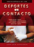 ENCICLOPEDIA DE LOS DEPORTES DE CONTACTO - 9788420303963 - JUAN JOSE ALBUIXECH