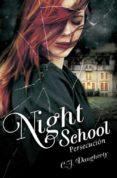 NIGHT SCHOOL: PERSECUCION - 9788420416663 - C.J. DAUGHERTY