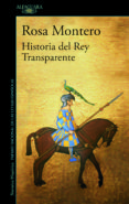 HISTORIA DEL REY TRANSPARENTE - 9788420433363 - ROSA MONTERO