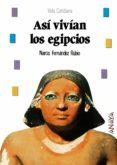 ASI VIVIAN LOS EGIPCIOS - 9788420740263 - NARCIS FERNANDEZ RUBIO