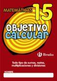 OBJETIVO CALCULAR 15 - 9788421666463 - VV.AA.