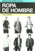 ROPA DE HOMBRE (MANUALES DE DISEÑO DE MODA) - 9788425224263 - JOHN HOPKINS