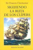 SIGUIENDO LA RUTA DE LOS CLIPERS - 9788426128263 - VALERIE SOLIS