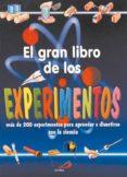 EL GRAN LIBRO DE LOS EXPERIMENTOS - 9788428522663 - ANTONELLA MEIANI