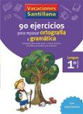 1 VACACIONES GRAMATICA Y ORTOGRAFIA (EDUCACION PRIMARIA) - 9788429407563 - VV.AA.