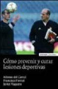 COMO PREVENIR Y CURAR LESIONES DEPORTIVAS - 9788431323363 - VV.AA.