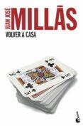 VOLVER A CASA - 9788432218163 - JUAN JOSE MILLAS