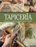 TAPICERIA: LAS TECNICAS DE LA TAPICERIA EXPUESTAS CON RIGOR Y CLARIDAD - 9788434214163 - JORDI PONS