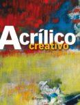 ACRILICO CREATIVO - 9788434234963 - VV.AA.