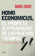 HOMO ECONOMICUS: EL PROFETA (EXTRAVIADO) DE LOS NUEVOS TIEMPOS - 9788434408463 - DANIEL COHEN