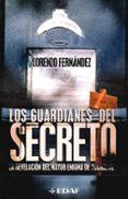 LOS GUARDIANES DEL SECRETO: LA REVELACION DEL MAYOR ENIGMA DE OCC IDENTE - 9788441412163 - LORENZO FERNANDEZ BUENO