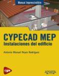 CYPECAD MEP. INSTALACIONES DEL EDIFICIO (MANUAL IMPRESCINDIBLE) - 9788441533363 - ANTONIO MANUEL REYES RODRIGUEZ