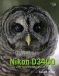 NIKON D3400: GUIA SOBRE FOTOGRAFIA REFLEX DIGITAL - 9788441539563 - DAVID D. BUSCH