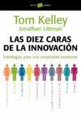 LAS DIEZ CARAS DE LA INNOVACION: ESTRATEGIAS PARA UNA CREATIVIDAD EXCELENTE - 9788449323263 - TOM KELLEY