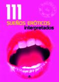 111 SUEÑOS EROTICOS INTERPRETADOS - 9788466217163 - EVA WINTER