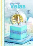 CREA TUS PROPIAS VELAS - 9788466229463 - VV.AA.