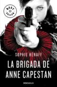 LA BRIGADA DE ANNE CAPESTAN (ANNE CAPESTAN 1) - 9788466340663 - SOPHIE HENAFF