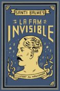LA FAM INVISIBLE - 9788466424363 - SANTI BALMES