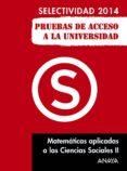 MATEMATICAS APLICADAS A LAS CCSS II SELECTIVIDAD 2014 - 9788467883763 - VV.AA.