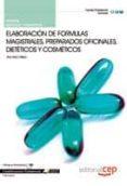 MANUAL ELABORACION DE FORMULAS MAGISTRALES, PREPARADOS OFICINALES DIETETICOS Y COSMETICOS. CUALIFICACIONES PROFESIONALES - 9788468116563 - VV.AA.