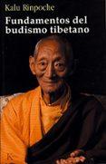 FUNDAMENTOS DEL BUDISMO TIBETANO - 9788472455863 - KALU RINPOCHE