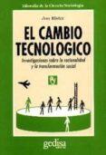 EL CAMBIO TECNOLOGICO: INVESTIGACIONES SOBRE LA RACIONALIDAD Y LA TRANSFORMACION SOCIAL - 9788474323863 - JON ELSTER