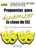 PROPUESTAS PARA DINAMIZAR LA CLASE DE E/LE: MAS 80 JUEGOS Y ACTIV IDADES TEATRALES (CID-COLECCION DE INVESTIGACION DIDACTICA) - 9788477116363 - VV.AA.