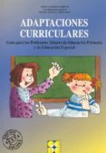 ADAPTACIONES CURRICULARES: GUIA PARA LOS PROFESORES TUTORES DE EDUCACION PRIMARIA Y EDUCACION ESPECIAL - 9788478691463 - JESUS GARRIDO LANDIVAR