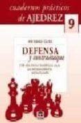 CUADERNOS PRACTICOS DE AJEDREZ 9: DEFENSA Y CONTRAATAQUE 128 EJER CICIOS TEMATICOS PARA UN ENTRENAMIENTO ESTRUCTURADO - 9788479027063 - ANTONIO GUDE