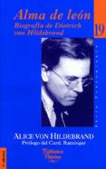 ALMA DE LEON: BIOGRAFIA DE DIETRICH VON HILDEBRAND - 9788482396163 - JOSEPH BENEDICTO XVI RATZINGER