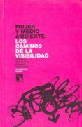 MUJER Y MEDIOAMBIENTE : LOS CAMINOS DE LA VISIBILIDAD - 9788483192863 - MARIA NOVO