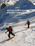 RUTAS CON ESQUIS PIRINEO ARAGONES. TOMO III - 9788483214763 - JORGE GARCIA-DIHINX