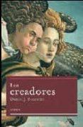 LOS CREADORES - 9788484329763 - DANIEL J. BOORSTIN