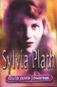 SYLVIA PLATTH: GUIA PARA JOVENES - 9788489804463 - GINA WISKER
