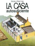 LA CASA AUTOSUFICIENTE - 9788489840263 - BRENDA VALE