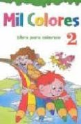MIL COLORES Nº 2 (LIBRO PARA COLOREAR) - 9788489910263 - VV.AA.