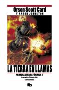 LA TIERRA EN LLAMAS (SAGA PRIMERA GUERRA FÓRMICA 2) - 9788490701263 - ORSON SCOTT CARD