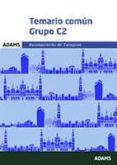 AYUNTAMIENTO DE ZARAGOZA: TEMARIO COMUN GRUPO C2 - 9788491477563 - VV.AA.